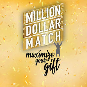 Million Dollar Match: Maximize Your Gift