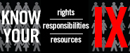 Title IX: Know your Rights, Responsibilities and Resources.